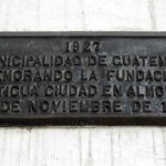 Plaques outside entrance to Franciscan church commemorate founding of 'the old city in Almolonga' and 'founding of the first capital of the kingdom' on November 22, 1527.