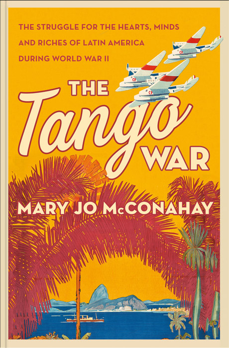 The Tango War by author Mary Jo McConahay